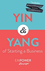 The Yin and Yang of Starting A Business: Essential Step-by-Guides (with Glossary) (English Edition)