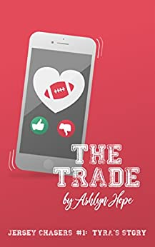 The Trade: Jersey Chasers #1 by [Hope, Ashlyn]