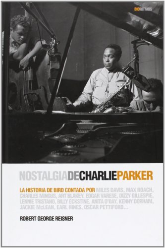 Descargar Libro Nostalgia De Charlie Parker Robert George Reisner