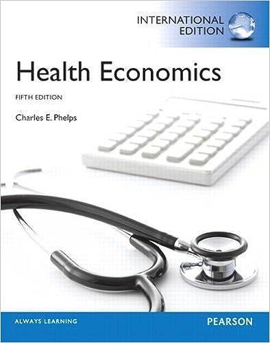 Health Economics Pie No Us Sale by Phelps, Charles E. International of edition (2012)
