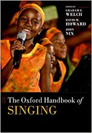 The Oxford Handbook of Singing (Oxford Library of Psychology)