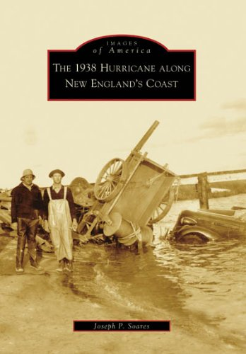 The 1938 Hurricane Along New England's Coast (Images of America)
