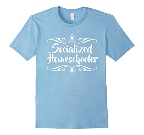 Homeschooler Costume (Mens Socialized Homeschooler Breaking Stereotypes Funny T-Shirts Medium Baby Blue)