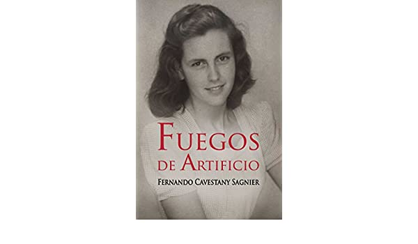 Amazon.com: Fuegos de artificio (Spanish Edition) eBook: Fernando Cavestany Sagnier: Kindle Store