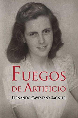Fuegos de artificio (Spanish Edition) by [Cavestany Sagnier, Fernando]