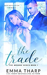The Trade : A Billionaire Office Fling (The Monroe Series Book 1)