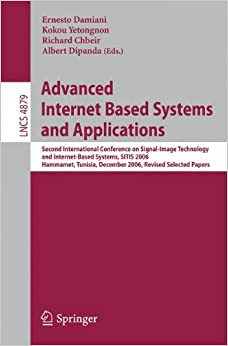 Advanced Internet Based Systems and Applications: Second International Conference on Signal-Image Technology and Internet-Based Systems, S.I.T.I.S. ... and HCI) (Lecture Notes in Computer Science)