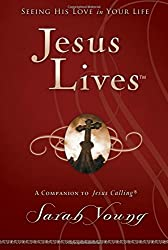 Jesus Lives: Seeing His Love in Your Life