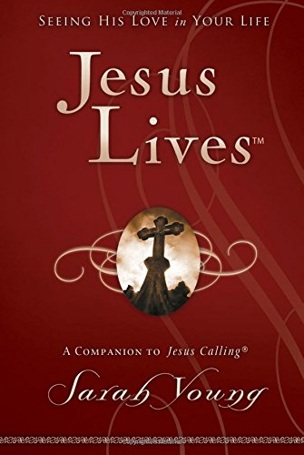Jesus Lives: Seeing His Love in Your Life (Jesus Calling®)