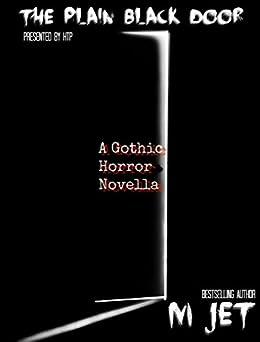 The Plain Black Door: A Modern Gothic Horror Novella by [Jet, M, Gatton, Amanda]