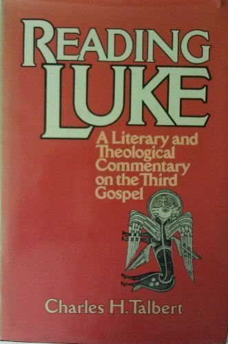 Reading Luke: A Literary and Theological Commentary on the Third Gospel (Reading the New Testament Series)
