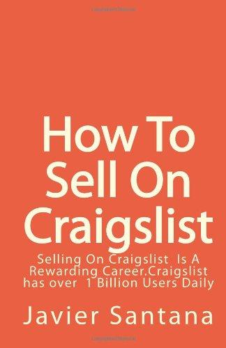 How To Sell On Craigslist: Selling On Craigslist is a Rewarding Career.