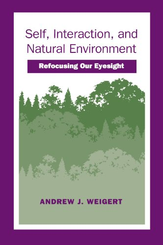 Self, Interaction, and Natural Environment: Refocusing Our Eyesight