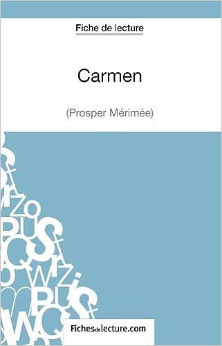 Carmen de Prosper Mérimée (Fiche de lecture): Analyse Complète De L'oeuvre