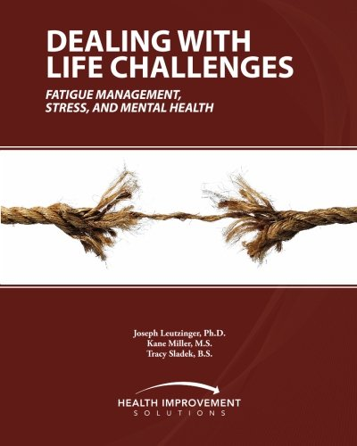 Dealing With Life Challenges  Fatigue Management  Stress  And Mental Health