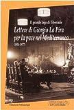 Il Grande Lago Di Tiberiade : Lettere Di Giorgio la Pira per la Pace Nel Mediterraneo: 1954-1977, La Pira, Giorgio and Giovannoni, Marco Pietro, 8859600626