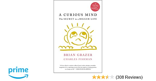 A Curious Mind The Secret To A Bigger Life Brian Grazer Charles