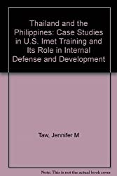 Thailand and the Philippines: Case Studies in U.S. Imet Training and Its Role in Internal Defense and Development