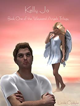 Kelly Jo Book One of The Wayward Angels Trilogy by [Opdyke, Linda]