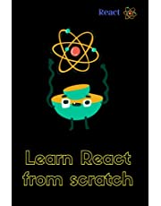 React Native Explained: A complete guide to modern web and mobile development with React.js: Step-by-Step Guide to React (2021 Edition)