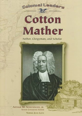 Cotton Mather (CL) (Colonial Leaders) by Norma Jean Lutz (2000-01-03)