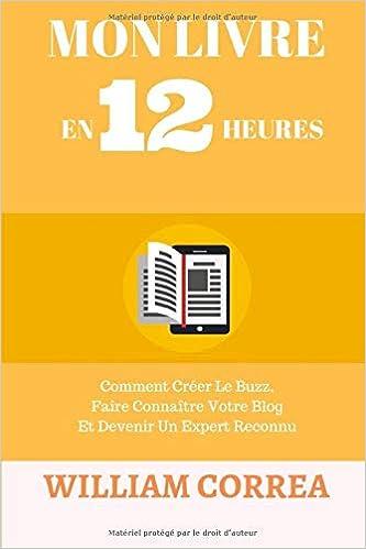 Mon Livre En 12 Heures Comment Creer Le Buzz Faire
