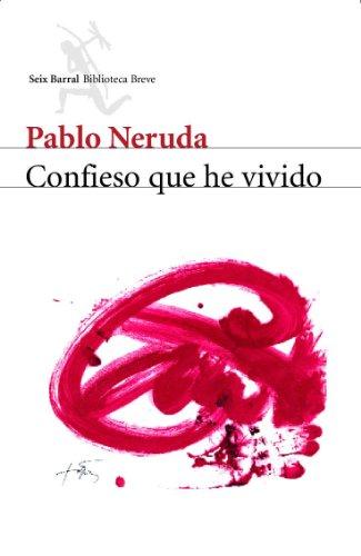 Confieso que he vivido (COL.BIBLIOTECA.BREVE) por Pablo Neruda
