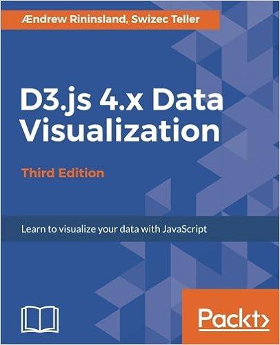 D3 js 4 x Data Visualization - Third Edition: Ændrew