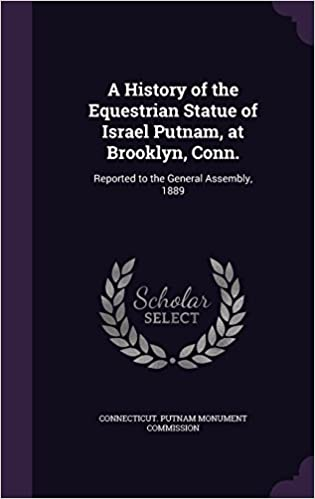 Télécharger des ebooks epub pour ipadA History of the Equestrian Statue of Israel Putnam, at Brooklyn, Conn.: Reported to the General Assembly, 1889 (French Edition) PDF RTF