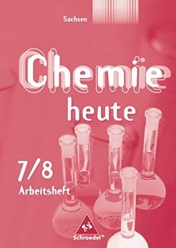 Chemie heute SI - Ausgabe 2004 für Sachsen: Arbeitsheft 7 / 8
