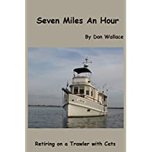 Seven Miles An Hour: Retiring on a Trawler with Cats