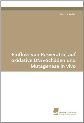 Einfluss von Resveratrol auf oxidative DNA-Schäden und Mutagenese in vivo