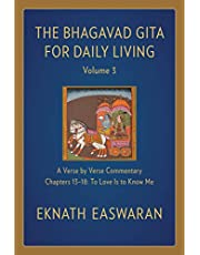 The Bhagavad Gita for Daily Living, Volume 3: A Verse-by-Verse Commentary: Chapters 13-18 To Love Is to Know Me