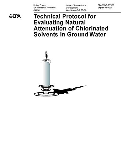 Technical Protocol for Evaluating Natural Attenuation of Chlorinated Solvents in Ground Water - Chlorinated Solvents