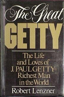 The Great Getty by Robert Lenzner