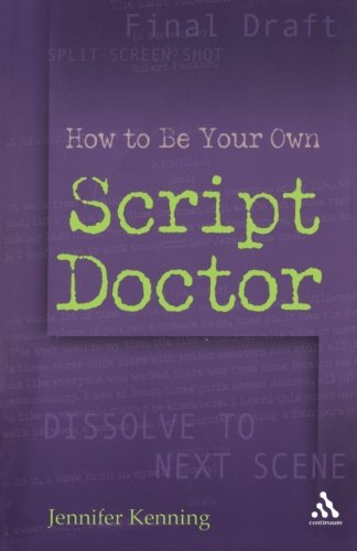 Download How To Be Your Own Script Doctor ebook