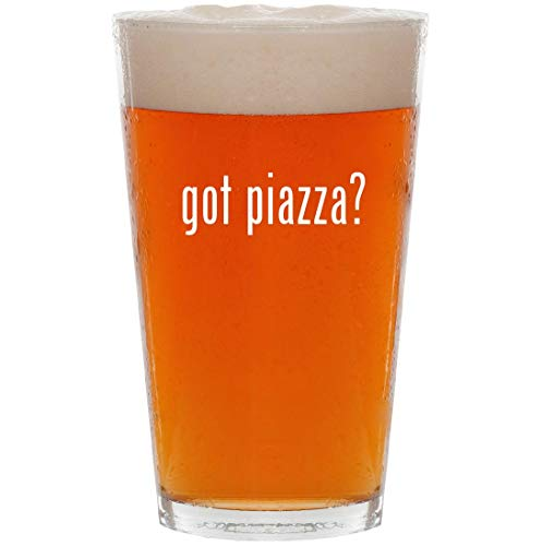 got piazza? - 16oz Pint Beer Glass