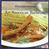 bbq sonoma - Williams-Sonoma: An American Barbecue: A Round Up of Great American Sounds!