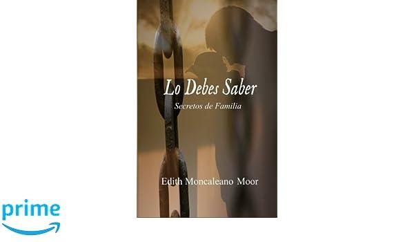 Lo Debes Saber (Spanish Edition): Edith Moncaleano Moor: 9781533198488: Amazon.com: Books