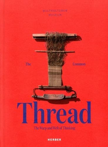 The Common Thread: The Warp and Weft of Thinking