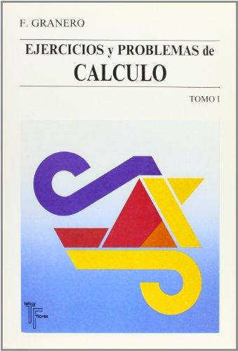 Descargar Libro Ejercicios Y Problemas De Calculo. Tomo I Francisco Granero