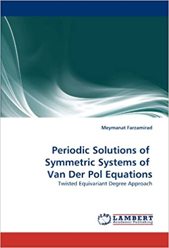 Book Periodic Solutions of Symmetric Systems of Van Der Pol Equations: Twisted Equivariant Degree Approach