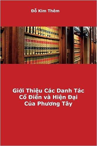 Gioi Thieu Cac Danh Tac Co Dien va Hien Dai Cua Phuong Tay: Amazon.de: Do, Kim  Them: Fremdsprachige Bücher