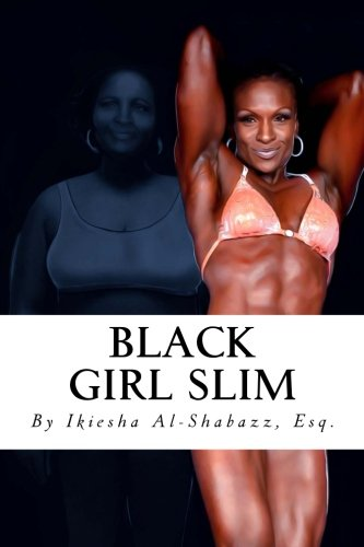 Black Girl Slim: Don't Be Fat! Be First!