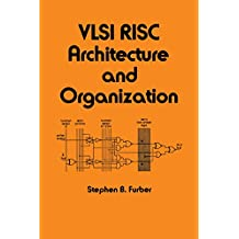 VLSI Risc Architecture and Organization (Electrical and Computer Engineering Book 56)