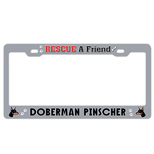 Rescue A Friend Doberman Pinscher Grey Licence Plate Frame Funny Aluminum Car Tag Frame for US License Plate Holder 2 Hole and Screws