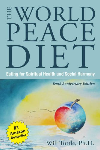 The World Peace Diet: Eating for Spiritual Health and Social Harmony