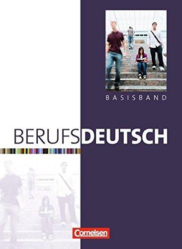 Berufsdeutsch: Basisband: Schülerbuch mit eingelegten Lösungen