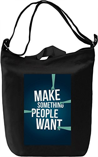 Make something people want Borsa Giornaliera Canvas Canvas Day Bag| 100% Premium Cotton Canvas| DTG Printing|