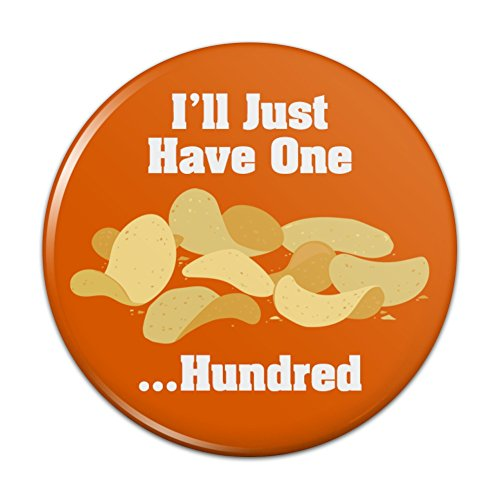 Potato Chips I'll Just Have One Hundred Funny Pinback Button Pin Badge - 2.25